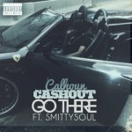 New Video Alert: Cashout Calhoun x Smitty Soul- Go There
