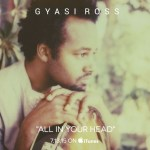 "New Video Alert: Gyasi Ross – ""All In Your Head"""