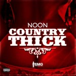 "Noon – ""Country Thick"""