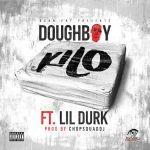 New Music Alert: Doughboy ft. Lil Durk – Kilo (Prod. ChopSquadDJ)