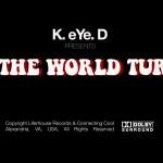 """New Video Alert: K.eYe.D. – """"As The World Turns"""""""