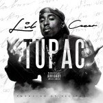 "New Music Alert: Lil Cezer – ""Tupac"""