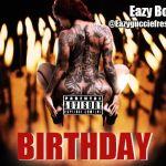 "New Music Alert: Eazy Boi – ""Birthday"""