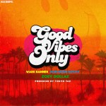 "New Music Alert: DJ Wade Banner Ft. Zoey Dollaz – ""Good Vibes Only"""
