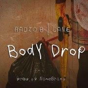 """Body Drop"" – Radio B & Cane"