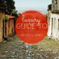 luxury guide to Buenos Aires