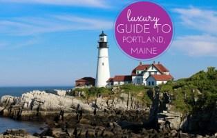 luxury guide to portland maine