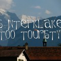 interlaken travel tips
