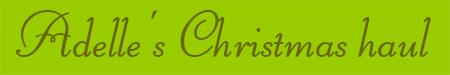 'Adelle's Christmas haul' blog post banner