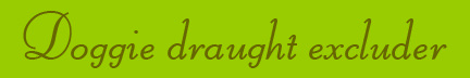 """Doggie draught excluder"" blog post banner"