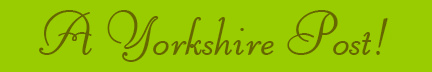 'A Yorkshire Post!' blog post banner