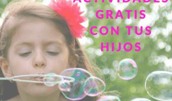 10 actividades gratuitas para hacer con tus hijos