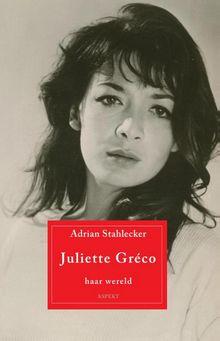 Juliette Greco, haar wereld - Adrian Stahlecker