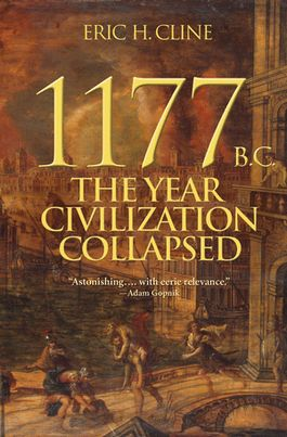 1177 B.C. The Year Civilization Collapsed - Eric H. Cline
