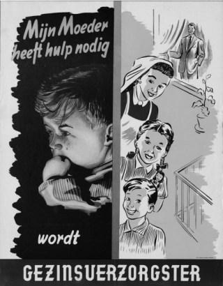 Een wervingsaffiche voor de gezinszorg. Er was structureel een tekort aan gezinsverzorgsters. (Katholiek Documentatie Centrum Nijmegen)