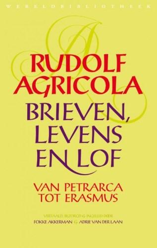 Brieven, levens en lof van Petrarca tot Erasmus – Rudolf Agricola
