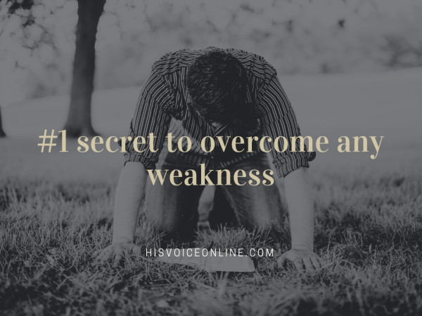 The #1 secret to overcome any weakness