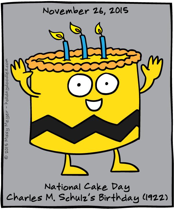November 26, 2015: National Cake Day; Charles M. Schulz's Birthday