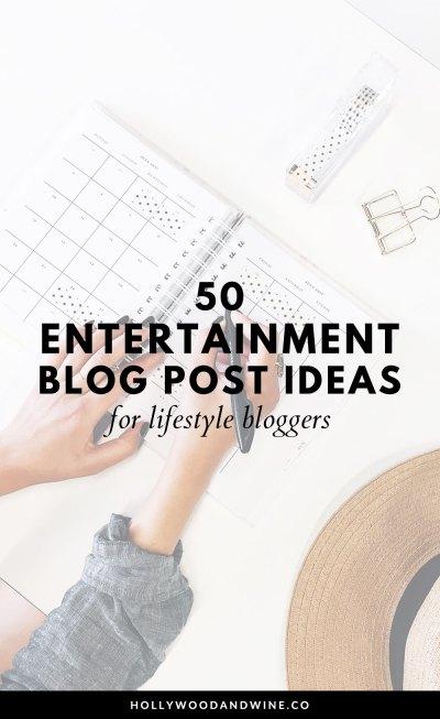 50 Entertainment Blog Post Ideas for Lifestyle bloggers ...