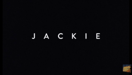 Jackie movie official trailer text