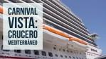 Crucero por el Mediterráneo en el Carnival Vista