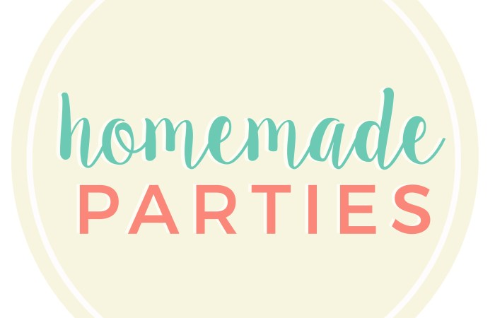Homemade Parties' April Round-up