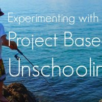 Experimenting With Project Based Unschooling