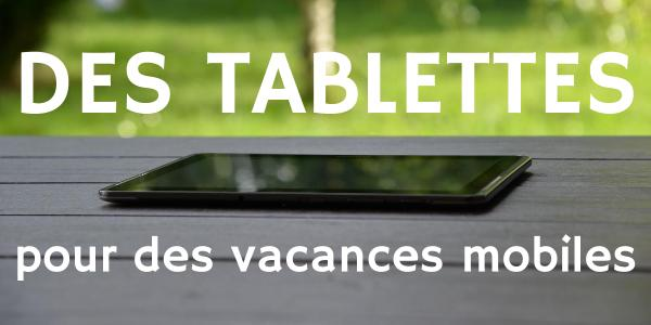 Des tablettes pour des vacances mobiles