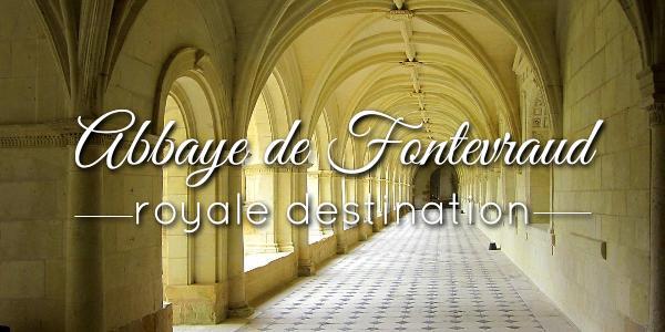 Abbaye de Fontevraud, la cité idéale