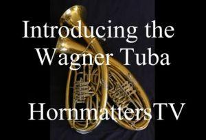 Wagner-Tuba-HornmattersTV