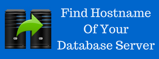 Find Hostname Your Database Server