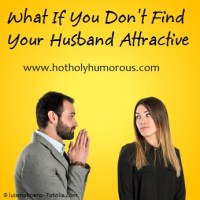 What If You Don't Find Your Husband Attractive