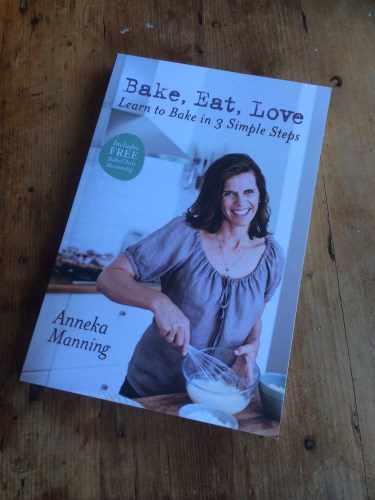 Anneka Manning's, Bake, Eat, Love