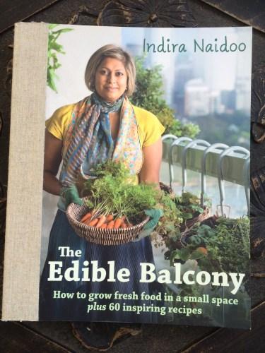 Indira Naidoo - The Edible Balcony