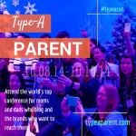 TypeA Parent Conference: Why You Should Go