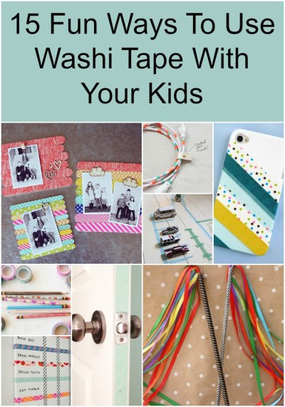 15 Fun Ways To Use Washi Tape With Your Kids | How Does She