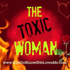 The Toxic Woman - Relationship Advice for Women