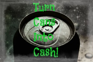 Turn Cans into Cash