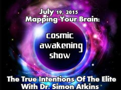 The Cosmic Awakening Show: Mapping Your Brain By The Elite- With Simon Atkins