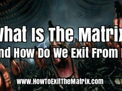 What Is The Matrix And How Do We Exit From It?