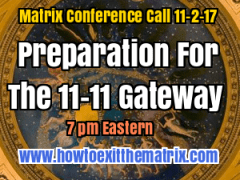Matrix Member Conference Call 11-02-17 Preparation For The 11-11 Gateway