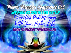 Matrix Member Conference Call November 30, 2017- Connecting And Merging With Your Higher Self
