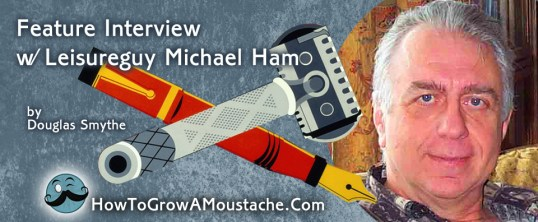 Feature Interview with Leisureguy Michael Ham