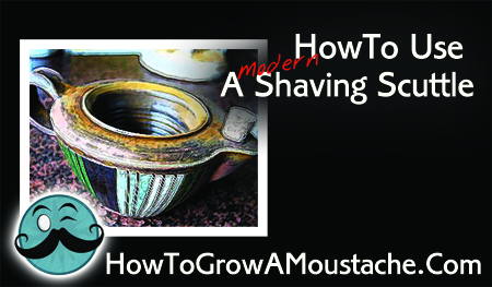 How To Use A Modern Shaving Scuttle