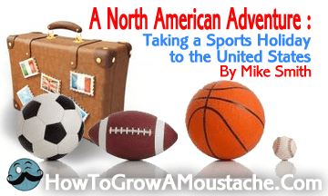 A North American Adventure – Taking a sports holiday to the United States