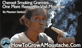 Cheroot Smoking Grannies – One More Reason to Visit Myanmar