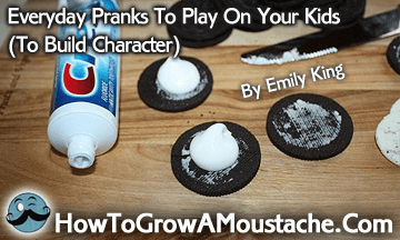Everyday Pranks To Play On Your Kids (To Build Character)