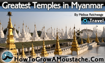 Greatest Temples in Myanmar, Burma