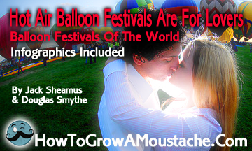 Hot Air Balloon Festivals Are For Lovers – Balloon Festivals Of The World