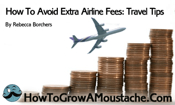 How To Avoid Extra Airline Fees: Travel Tips
